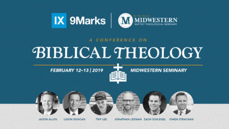9Marks at Midwestern: A Conference on Biblical Theology