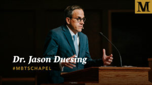 Chapel with Dr. Jason G. Duesing