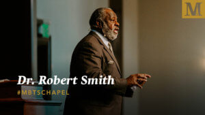 Chapel with Dr. Robert Smith