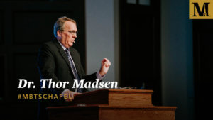 Chapel with Dr. Thor Madsen