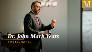 Chapel with Dr. John Mark Yeats
