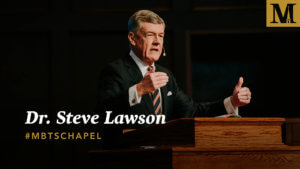 Chapel with Dr. Steve Lawson - Oct. 17, 2018