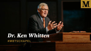 Chapel with Dr. Ken Whitten - Oct. 23, 2018
