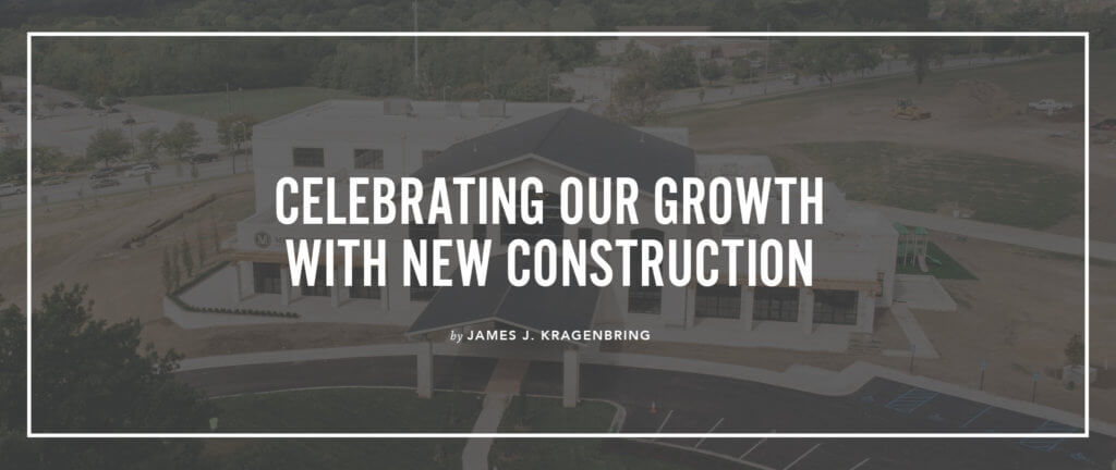 Celebrating Our Growth with New Construction