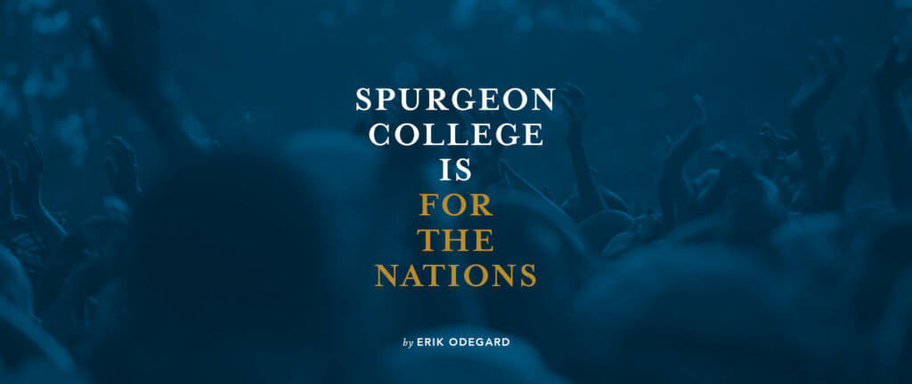 Spurgeon College is for the Nations