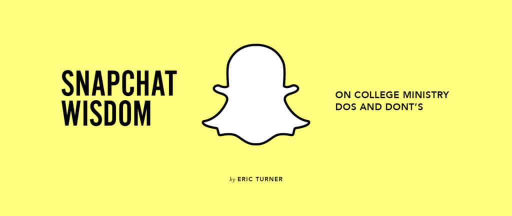 SnapChat Wisdom: On College Ministry Do's and Don'ts