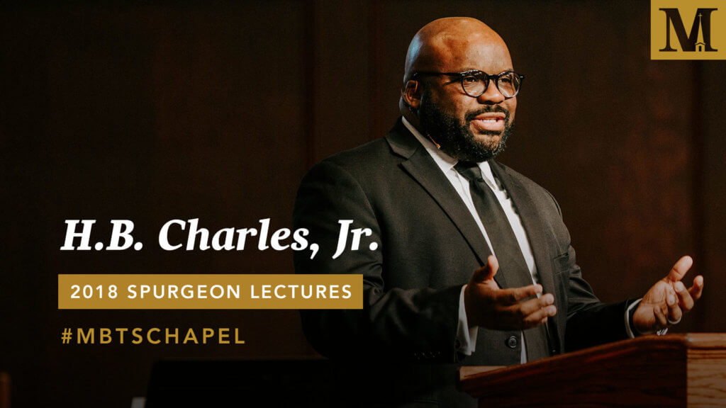 Chapel with H.B. Charles, Jr. – 2018 Spurgeon Lectures – Day 1