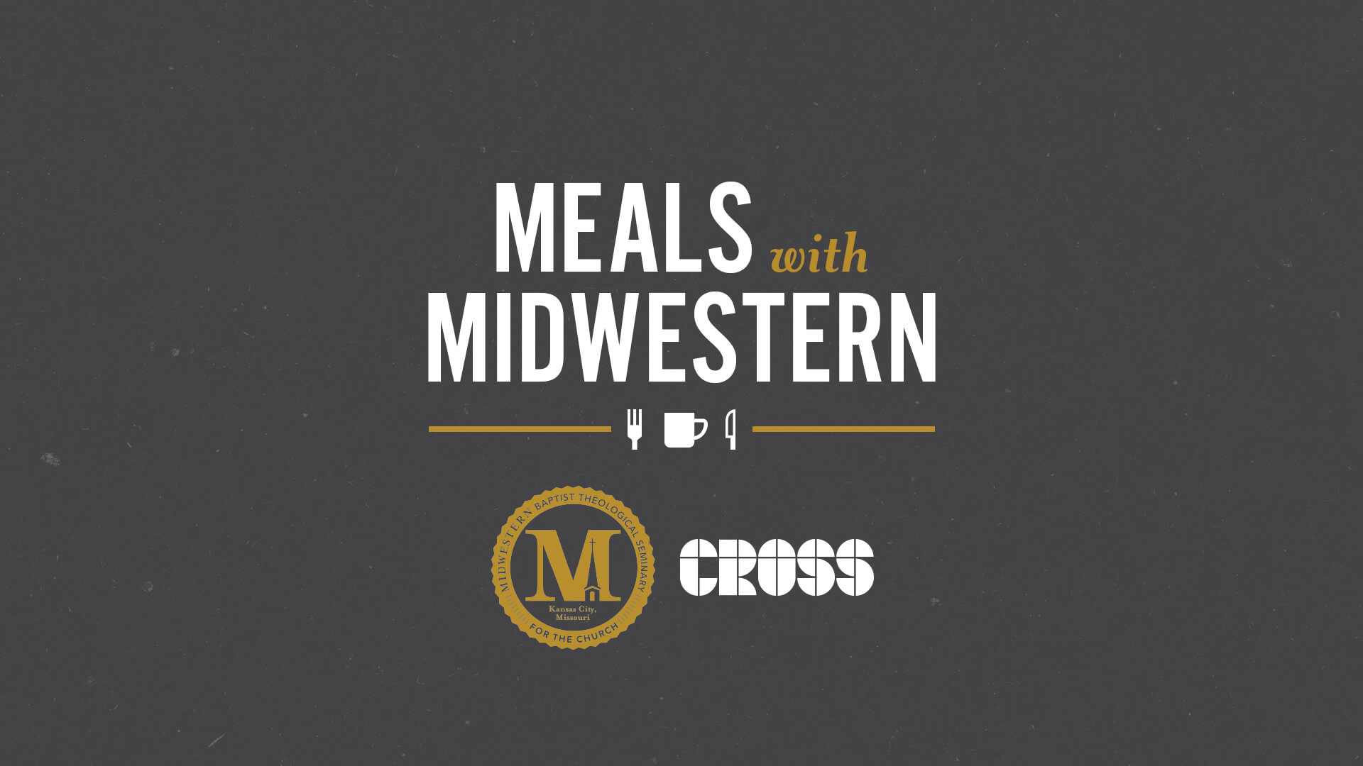 Meals with Midwestern at Cross Conference