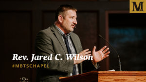 Chapel with Jared C. Wilson - Nov. 14, 2018