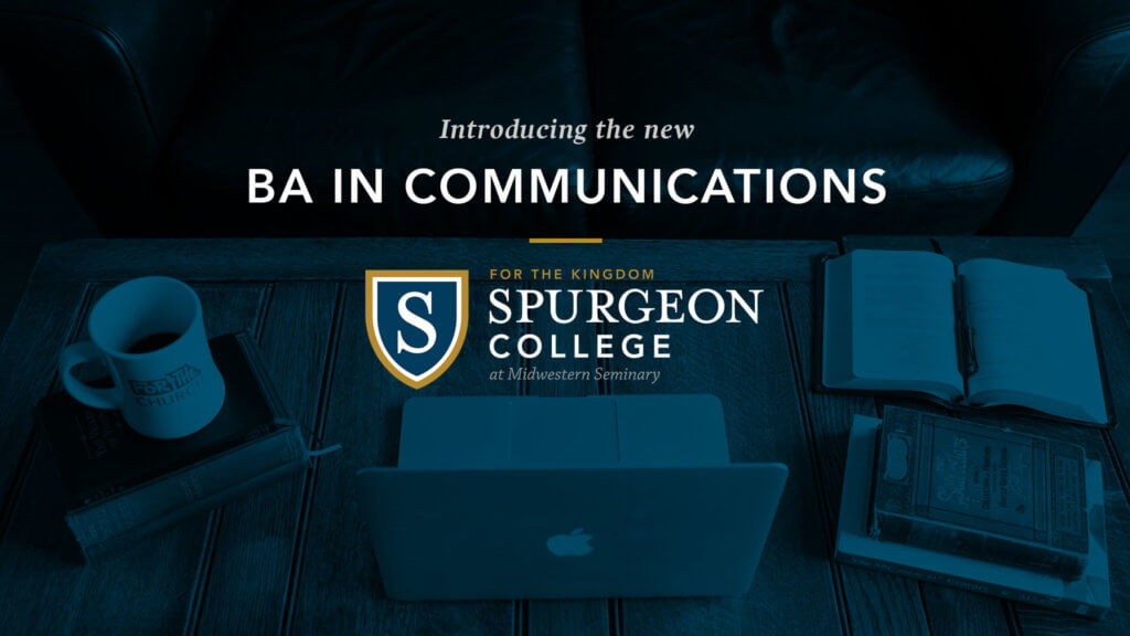 Bachelor of Arts in Communications degree now offered at Spurgeon College