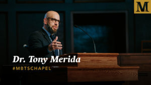 Chapel with Dr. Tony Merida - Jan. 23, 2019