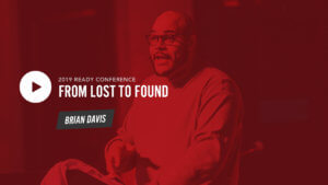 Ready 2019 Session 4: From Lost of Found - Brian Davis