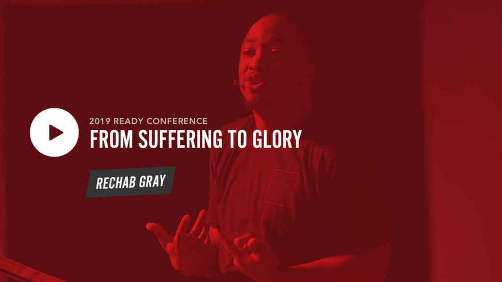 Session 3: From Suffering to Glory – Rechab Gray