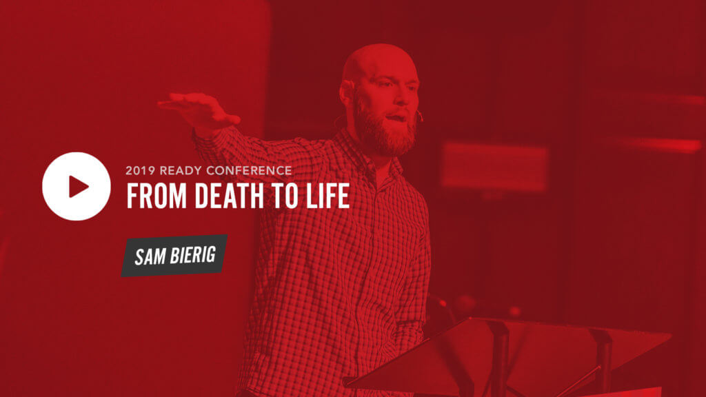 Session 1: From Death to Life – Sam Bierig