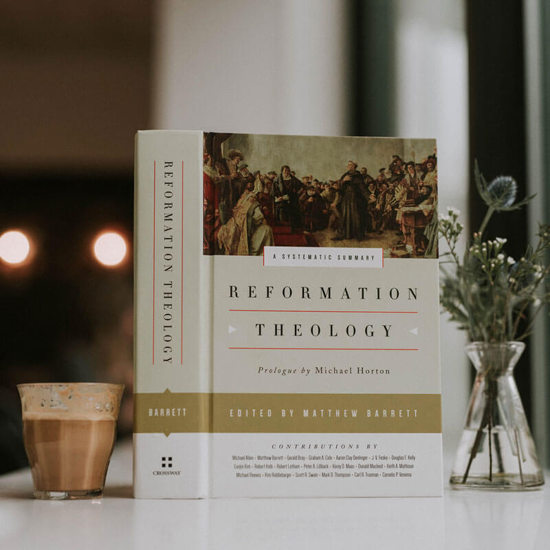 Reformation Theology: A Systematic Summary by Matthew Barrett