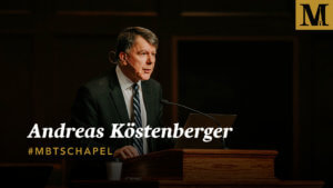 Chapel with Dr. Andreas Köstenberger - Feb. 6, 2019