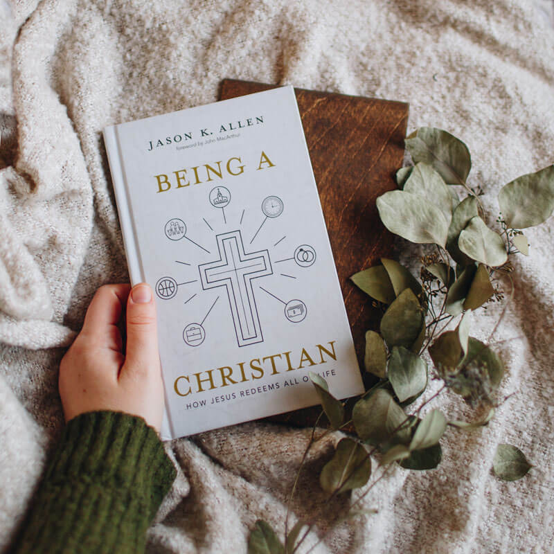 Being a Christian: How Jesus Redeems All of Life by Jason K. Allen