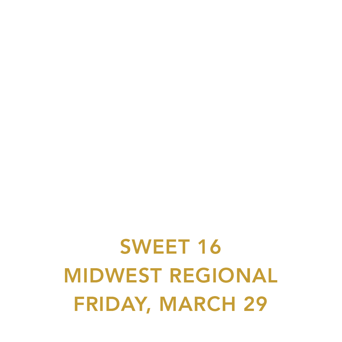 Two Tickets to the Sweet 16