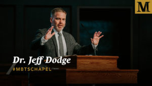 Chapel with Dr. Jeff Dodge - March 6, 2019