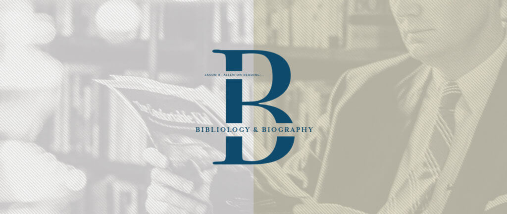 Bibliology & Biography: Jason K. Allen on Reading