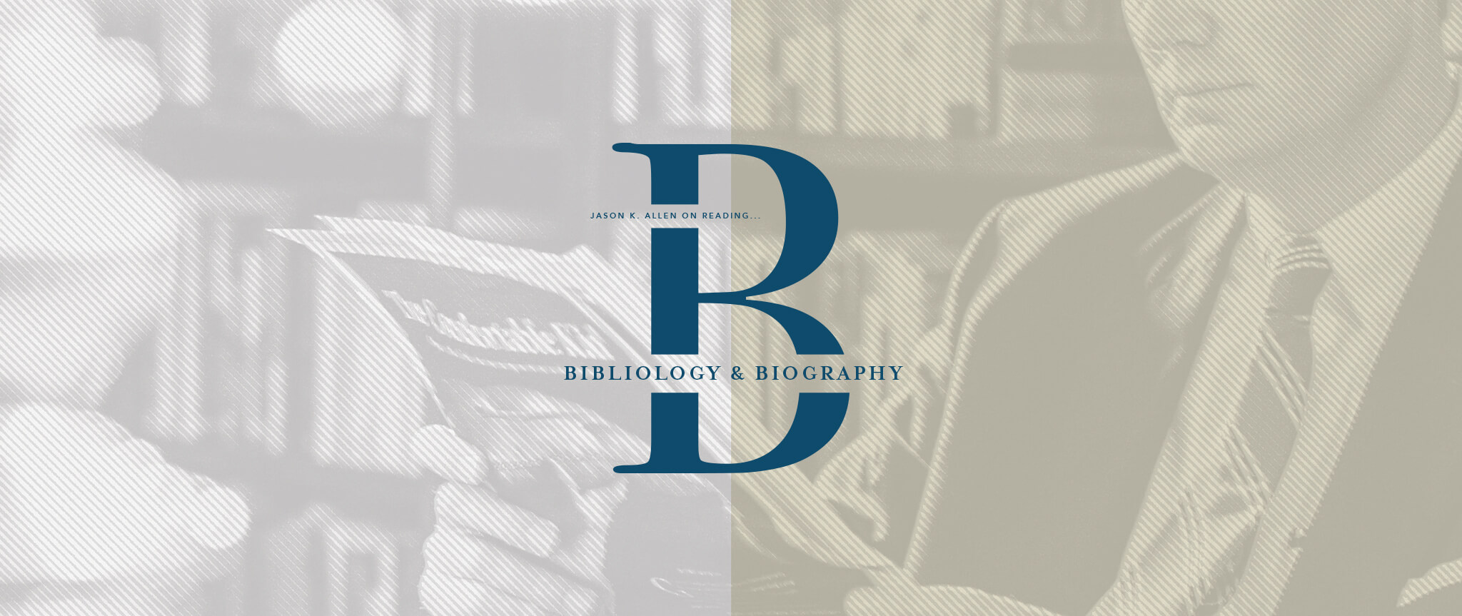 Bibliology & Biography: Jason K  Allen on Reading
