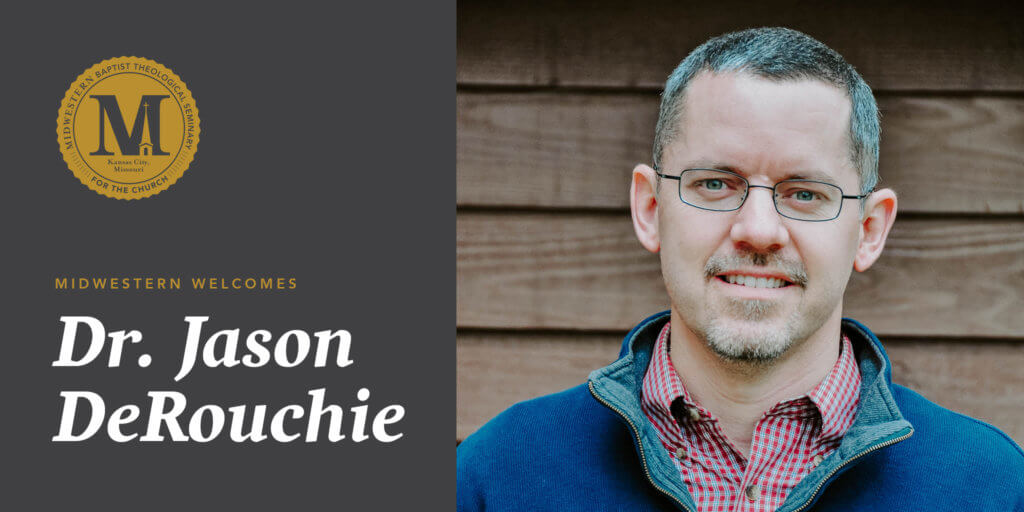 Jason DeRouchie joins Midwestern Seminary faculty as Research Professor of Old Testament and Biblical Theology