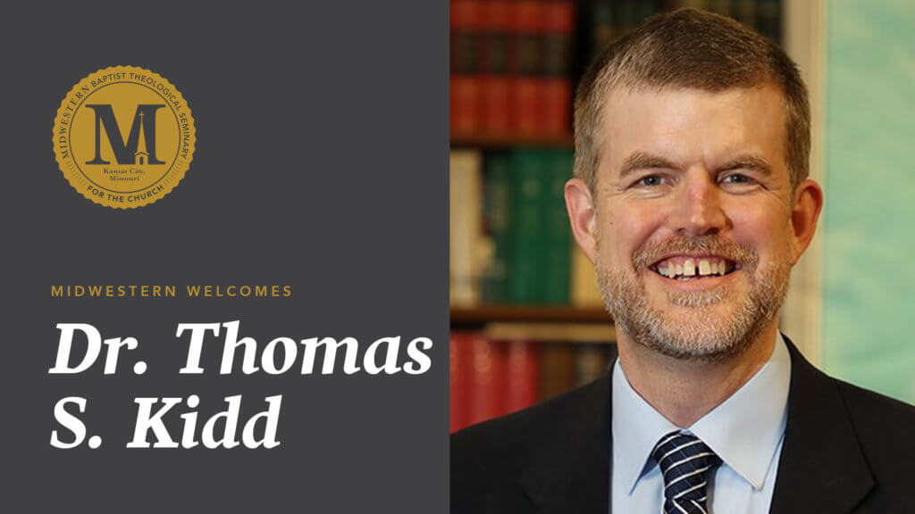 Historian Thomas S. Kidd joins Midwestern Seminary faculty as distinguished visiting professor