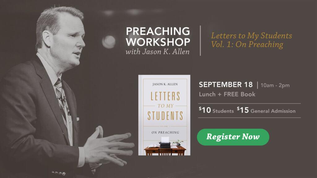 Preaching Workshop with Jason Allen