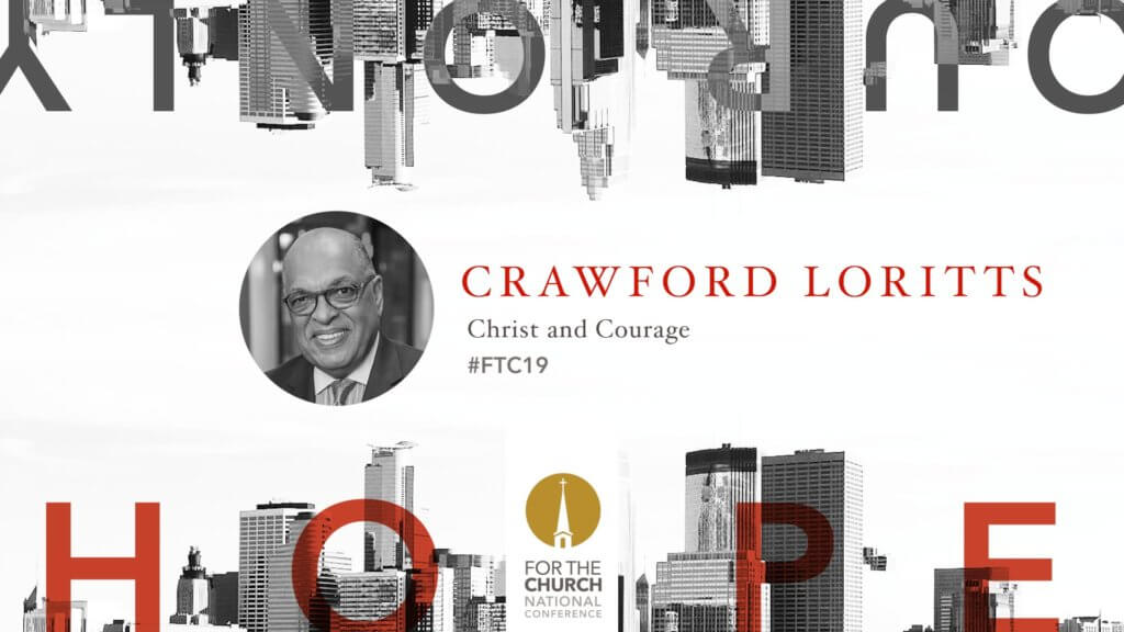 FTC19 with Dr. Crawford Loritts: Christ and Courage