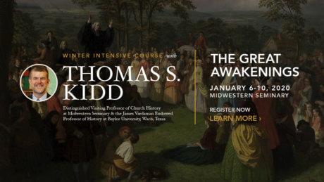 Study the Great Awakenings with Dr. Thomas Kidd