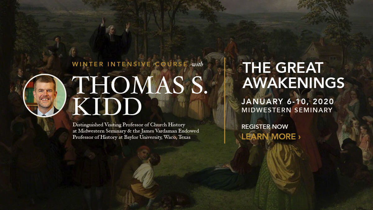 Study the Great Awakenings with Dr. Thomas Kidd
