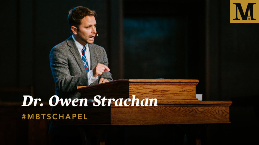 Chapel with Dr. Owen Strachan