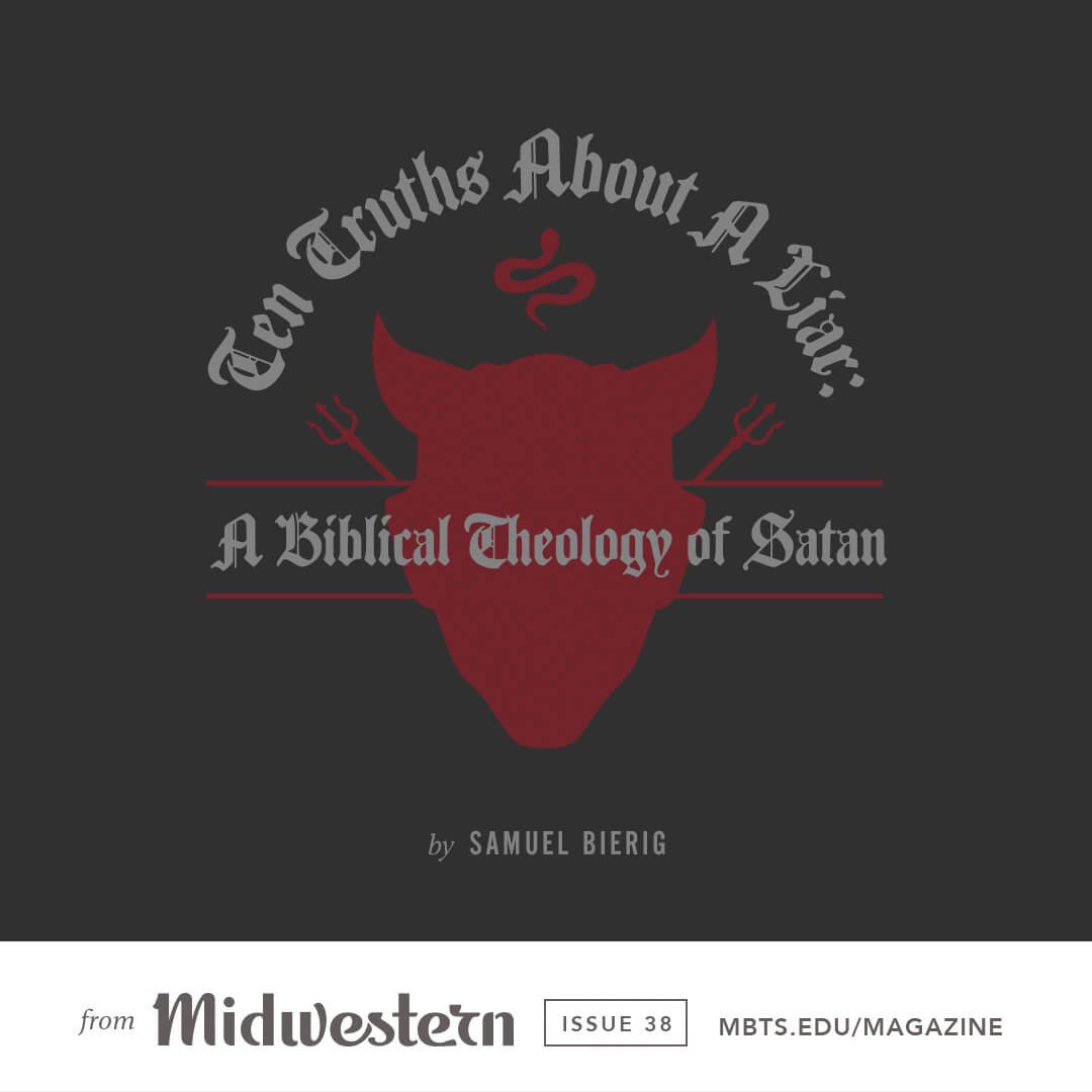 10 Truths About A Liar: A Biblical Theology of Satan
