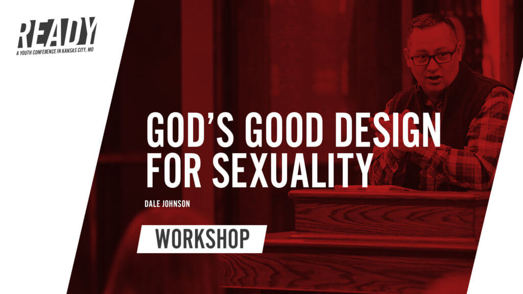 God's Good Design for Sexuality with Dale Johnson