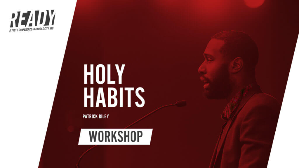 Holy Habits: How Spiritual Disciplines Fuel Our Holiness with Patrick Riley